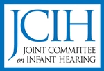 JCIH: Joint Committee on Infant Hearing